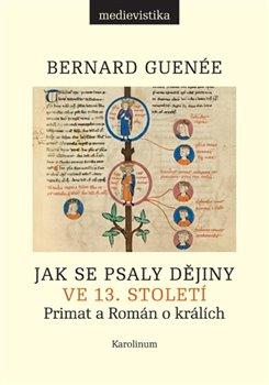 Obálka titulu Jak se psaly dějiny ve 13. století