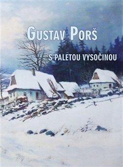 Obálka titulu Gustav Porš, s paletou Vysočinou