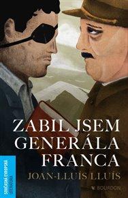 Zabil jsem generála Franca