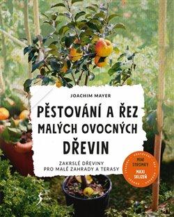 Obálka titulu Pěstování a řez malých ovocných dřevin