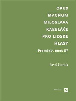 Obálka titulu Opus magnum Miloslava Kabeláče pro lidské hlasy