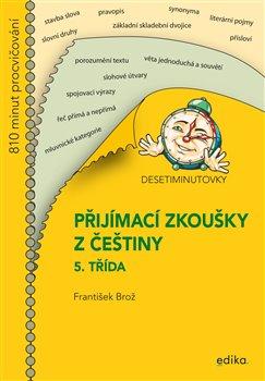 Obálka titulu Desetiminutovky. Přijímací zkoušky z češtiny – 5. třída