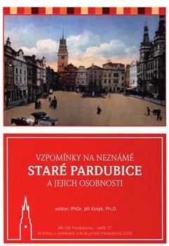 Obálka titulu Vzpomínky na neznámé staré Pardubice a jejich osobnosti
