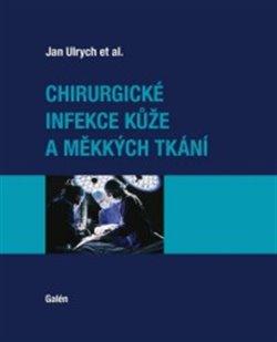 Obálka titulu Chirurgické infekcekůže a měkkých tkání