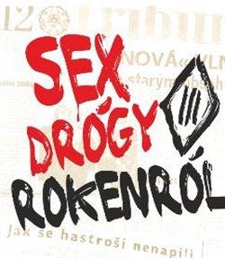 Obálka titulu Sex Drógy Rokenról