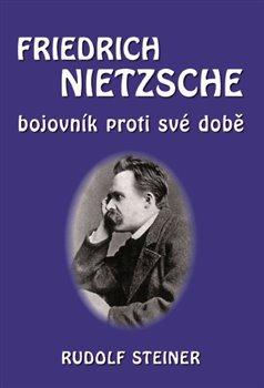 Obálka titulu Fridrich Nietzsche bojovník proti své době