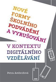 Obálka titulu Nové formy školního podvádění a vyrušování v kontextu digitálního vzdělávání