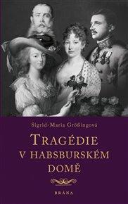 Tragédie v habsburském domě