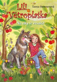 Obálka titulu Lili Větroplaška 7: Na vlky se nesahá!