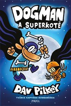 Obálka titulu Dogman: Dogman a Superkotě