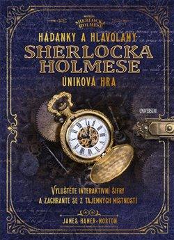 Obálka titulu Hádanky a hlavolamy Sherlocka Holmese – úniková hra