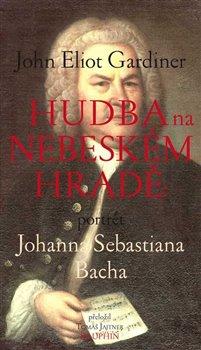 Hudba na nebeském hradě - Portrét Johana Sebastiana Bacha