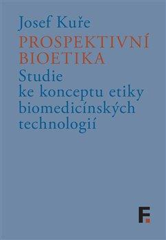 Obálka titulu Prospektivní bioetika