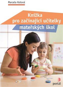 Obálka titulu Knížka pro začínající učitelky mateřských škol