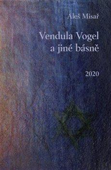 Obálka titulu Vendula Vogel a jiné básně