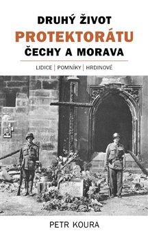 Obálka titulu Druhý život Protektorátu Čechy a Morava
