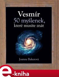 Vesmír - 50 myšlenek, které musíte znát