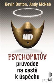 Obálka titulu Psychopatův průvodce na cestě k úspěchu
