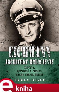 Obálka titulu Eichmann: architekt holocaustu