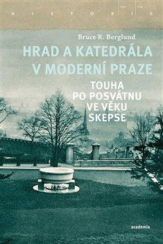 Obálka titulu Hrad a katedrála v moderní Praze