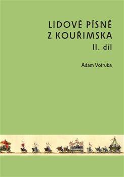 Obálka titulu Lidové písně z Kouřimska II. díl