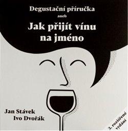 Obálka titulu Degustační příručka aneb jak přijít vínu na jméno