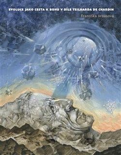 Obálka titulu Evoluce jako cesta k Bohu v díle Teilharda de Chardin