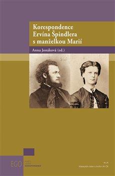 Obálka titulu Korespondence Ervína Špindlera s manželkou Marií