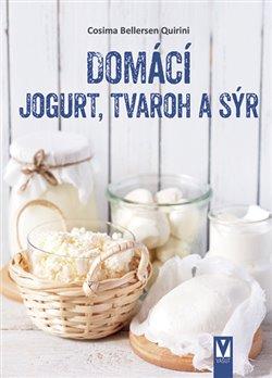 Obálka titulu Domácí jogurt, tvaroh a sýr