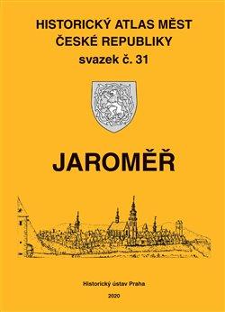 Obálka titulu Historický atlas měst České republiky, sv. 31. Jaroměř