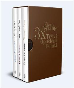 Obálka titulu 3x Elena Ferrante Tíživá. Opuštěná. Temná.