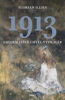 Obálka titulu 1913. Co jsem ještě chtěl vyprávět