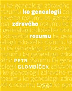 Obálka titulu Ke genealogii zdravého rozumu
