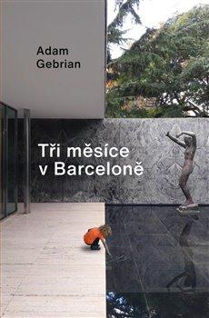 Obálka titulu Tři měsíce v Barceloně