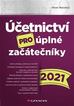 Obálka titulu Účetnictví pro úplné začátečníky 2021