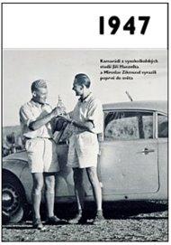 1947 – Jaké to tenkrát bylo aneb Co se stalo v roce, kdy jste se narodili