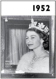 1952 – Jaké to tenkrát bylo aneb Co se stalo v roce, kdy jste se narodili