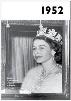 Obálka titulu 1952 – Jaké to tenkrát bylo aneb Co se stalo v roce, kdy jste se narodili