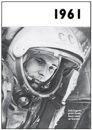 1961 – Jaké to tenkrát bylo aneb Co se stalo v roce, kdy jste se narodili