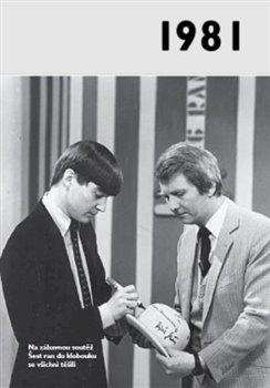 1981 – Jaké to tenkrát bylo aneb Co se stalo v roce, kdy jste se narodili