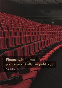 Obálka titulu Financování filmu jako aspekt kulturní politiky