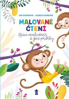 Obálka titulu Malované čtení: Opice nezbednice a jiné příběhy