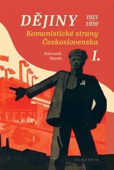 Obálka titulu Dějiny Komunistické strany Československa I. 1921–1939