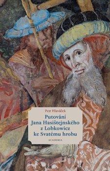 Obálka titulu Putování Jana Hasištejnského z Lobkowicz ke Svatému hrobu