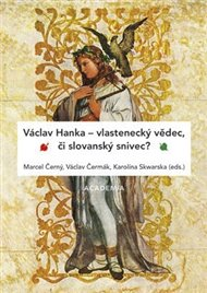 Václav Hanka – vlastenecký vědec, či slovanský snivec?