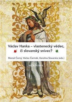 Obálka titulu Václav Hanka – vlastenecký vědec, či slovanský snivec?