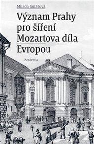 Význam Prahy pro šíření Mozartova díla Evropou