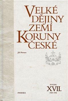 Obálka titulu Velké dějiny zemí Koruny české - po roce 1945 I. XVII