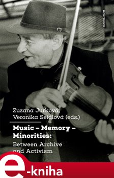 Obálka titulu Music – Memory – Minorities: Between Archive and Activism