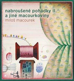 Obálka titulu Nabroušené pohádky a jiné macourkoviny II.